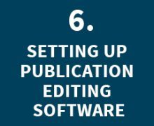 SETTING UP PUBLICATION EDITING SOFTWARE